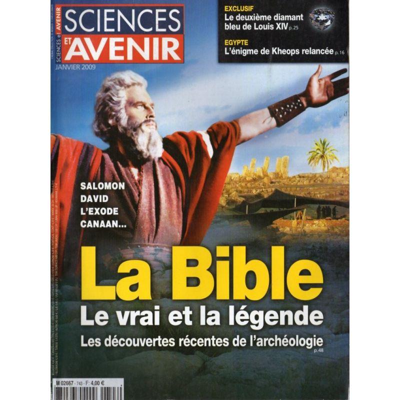 Sciences et Avenir n° 743 - La Bible, le vrai et la légende, les découvertes récentes de l'archéologie