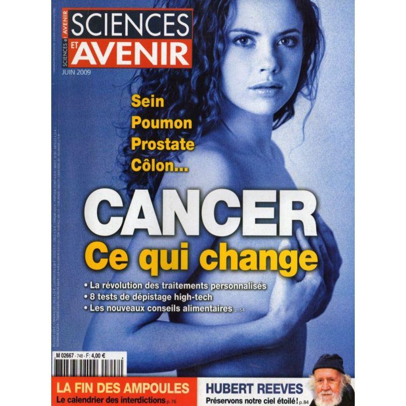 Sciences et Avenir n° 748 - Cancer, ce qui change - Sein, Poumon, Prostate, Côlon...