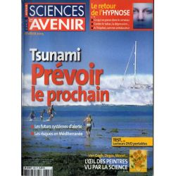 Sciences et Avenir n° 696 - Tsunami, prévoir le prochain
