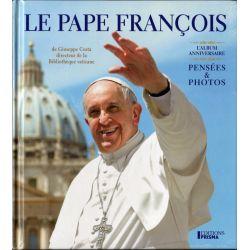 Le Pape François, pensées et photos - (de Guiseppe Costa) Album anniversaire