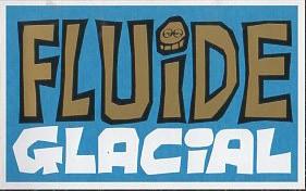 Fluide Glacial